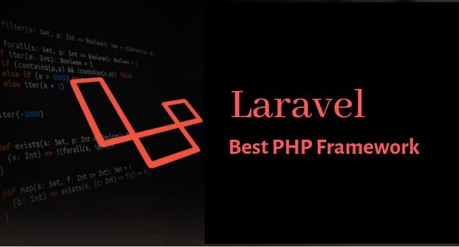 Laravel - One of Best PHP Web Development Frameworks for PHP Developers